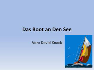 Das Boot an Den See