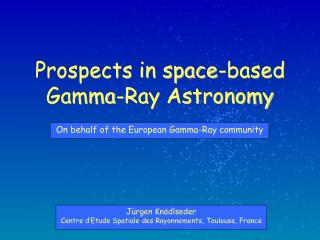 Prospects in space-based  Gamma-Ray Astronomy