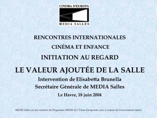 RENCONTRES INTERNATIONALES  CINÉMA ET ENFANCE INITIATION AU REGARD LE VALEUR AJOUTÉE DE LA SALLE