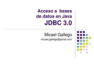 Acceso a  bases  de datos en Java  JDBC 3.0