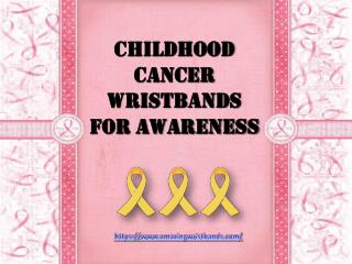 Childhood Cancer Wristbands For Awareness