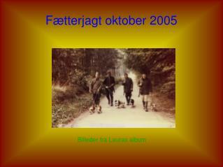 Fætterjagt oktober 2005