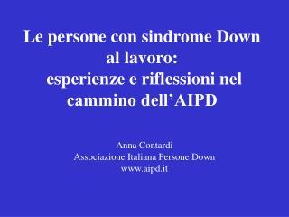 Le persone con sindrome Down al lavoro:  esperienze e riflessioni nel cammino dell'AIPD