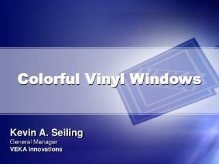 Colorful Vinyl Windows