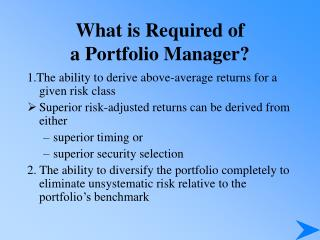 What is Required of  a Portfolio Manager?