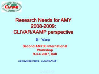 Research Needs for AMY 2008-2009: CLIVAR/AAMP perspective