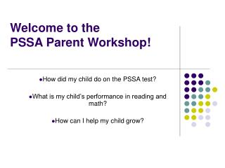 Welcome to the  PSSA Parent Workshop!