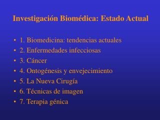 Investigación Biomédica: Estado Actual