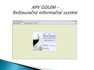 APV  GOLEM –  Reštauračný  informačný systém