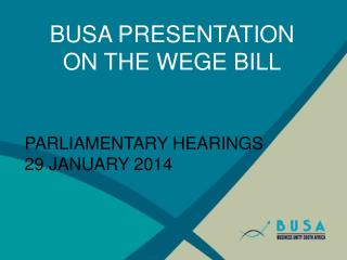 BUSA PRESENTATION ON THE WEGE BILL
