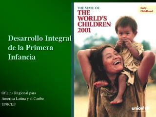 Desarrollo Integral  de la Primera  Infancia