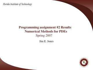 Programming assignment #2 Results 	         Numerical Methods for PDEs 			Spring 2007