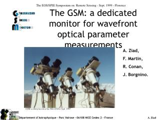 The GSM: a dedicated monitor for wavefront optical parameter measurements