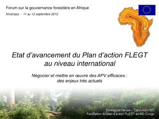 E tat d�avancement du Plan d�action FLEGT  au niveau international