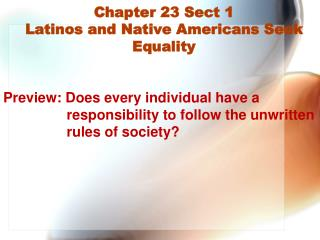 Chapter 23 Sect 1 Latinos and Native Americans Seek Equality