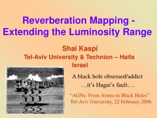 Reverberation Mapping - Extending the Luminosity Range