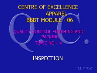 CENTRE OF EXCELLENCE           APPAREL   BBBT MODULE - 06