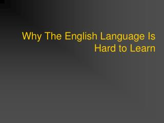 Why The English Language Is Hard to Learn