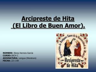 Arcipreste de Hita  El Libro de Buen Amor.