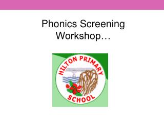 Phonics Screening Workshop…