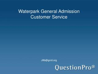 Waterpark General Admission Customer Service