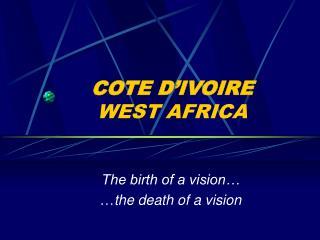COTE D'IVOIRE WEST AFRICA
