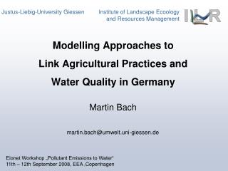 Modelling Approaches to  Link Agricultural Practices and  Water Quality in Germany