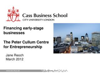 Financing early-stage businesses The Peter Cullum Centre for Entrepreneurship