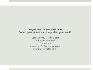 Dengue fever in New Caledonia:  Protect your environment to protect your health.