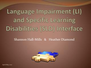 Language Impairment LI and Specific Learning Disabilities SLD Interface