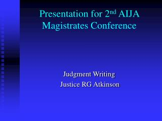 Presentation for 2 nd  AIJA Magistrates Conference