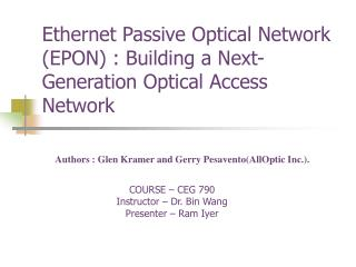 Ethernet Passive Optical Network EPON : Building a Next- Generation Optical Access Network