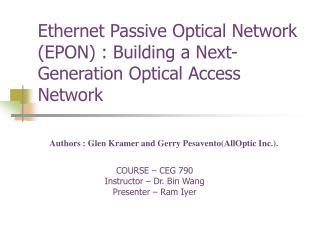 Ethernet Passive Optical Network EPON : Building a Next- Generation Optical Access Network