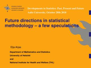 Future directions in statistical methodology – a few speculations