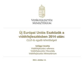 Új Európai Uniós Eszközök a vidékfejlesztésben 2014 után: CLLD és egyéb lehetőségek