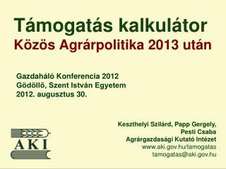 Támogatás kalkulátor Közös Agrárpolitika 2013 után