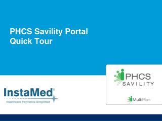 PHCS Savility Portal Quick Tour