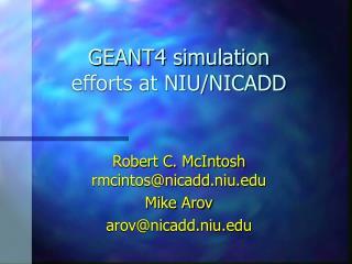 GEANT4 simulation efforts at NIU/NICADD