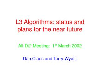 L3 Algorithms: status and plans for the near future