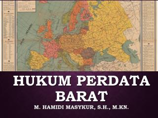 HUKUM  pERDATA  BARAT m.  Hamidi masykur , S.H., M.KN.
