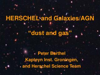"HERSCHEL and Galaxies/AGN ""dust and gas"""