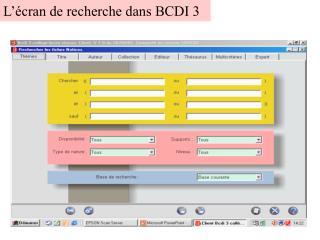 L��cran de recherche dans BCDI 3