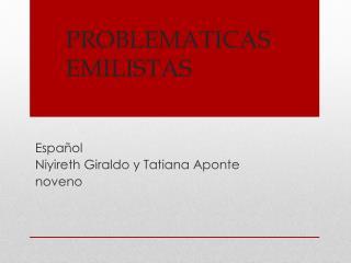 PROBLEMATICAS EMILISTAS