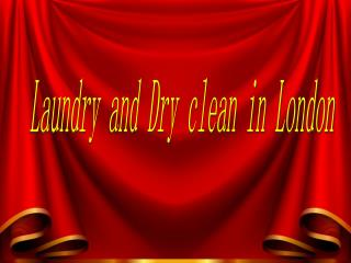 Laundry and Dry clean in London.
