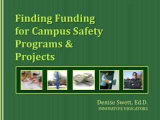 Finding Funding for Campus Safety Programs  &  Projects