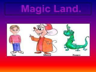 Magic Land.