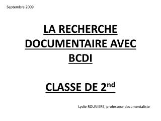 LA RECHERCHE DOCUMENTAIRE AVEC BCDI CLASSE DE 2 nd