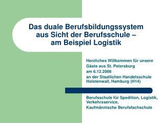 Das duale Berufsbildungssystem aus Sicht der Berufsschule –  am Beispiel Logistik