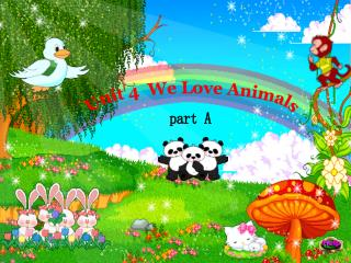 Unit 4  We Love Animals