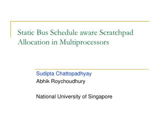 Static Bus Schedule aware Scratchpad Allocation in Multiprocessors